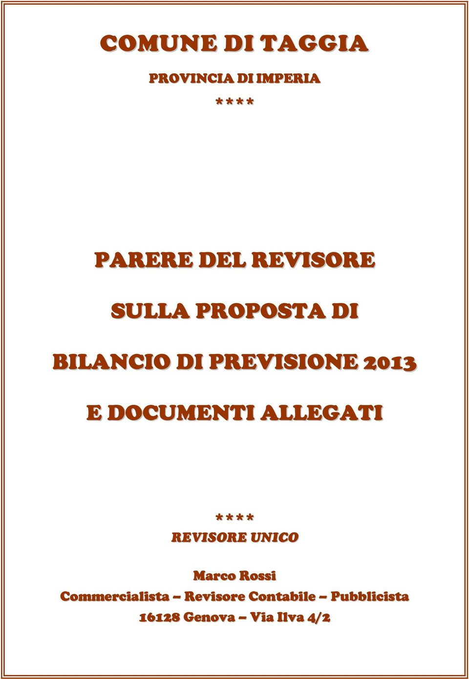 DOCUMENTI ALLEGATI **** REVISORE UNICO Marco Rossi