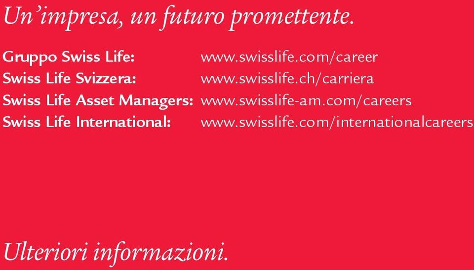 ch/carriera Swiss Life Asset Managers: www.swisslife-am.