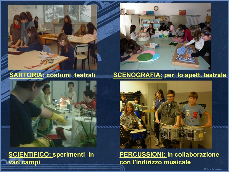 teatrale Area : scientifica Area : musicale SCIENTIFICO: