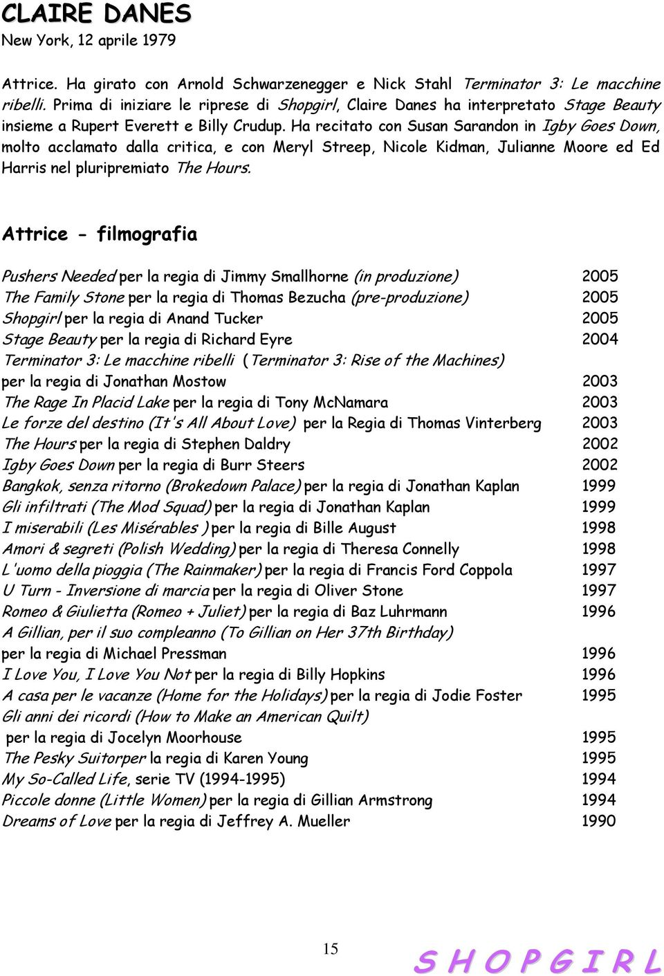 Ha recitato con Susan Sarandon in Igby Goes Down, molto acclamato dalla critica, e con Meryl Streep, Nicole Kidman, Julianne Moore ed Ed Harris nel pluripremiato The Hours.