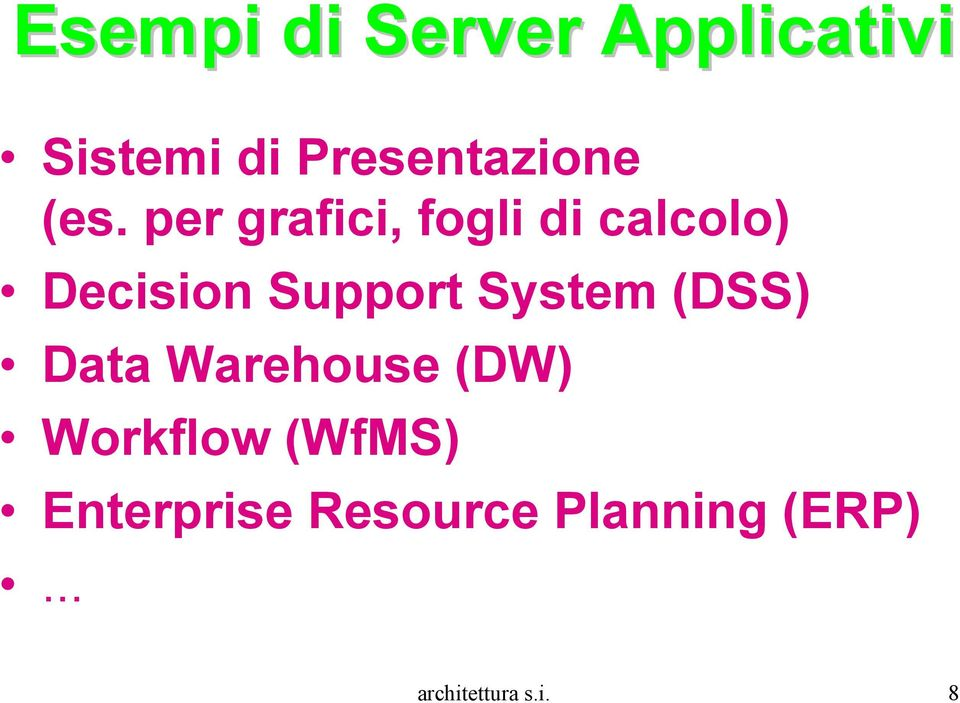 System (DSS) Data Warehouse (DW) Workflow (WfMS)