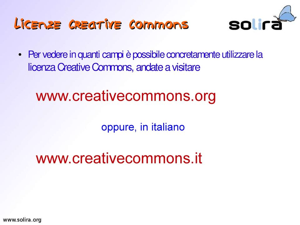 licenza Creative Commons, andate a visitare www.