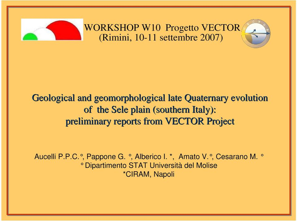 preliminary reports from VECTOR Project Aucelli P.P.C., Pappone G., Alberico I.