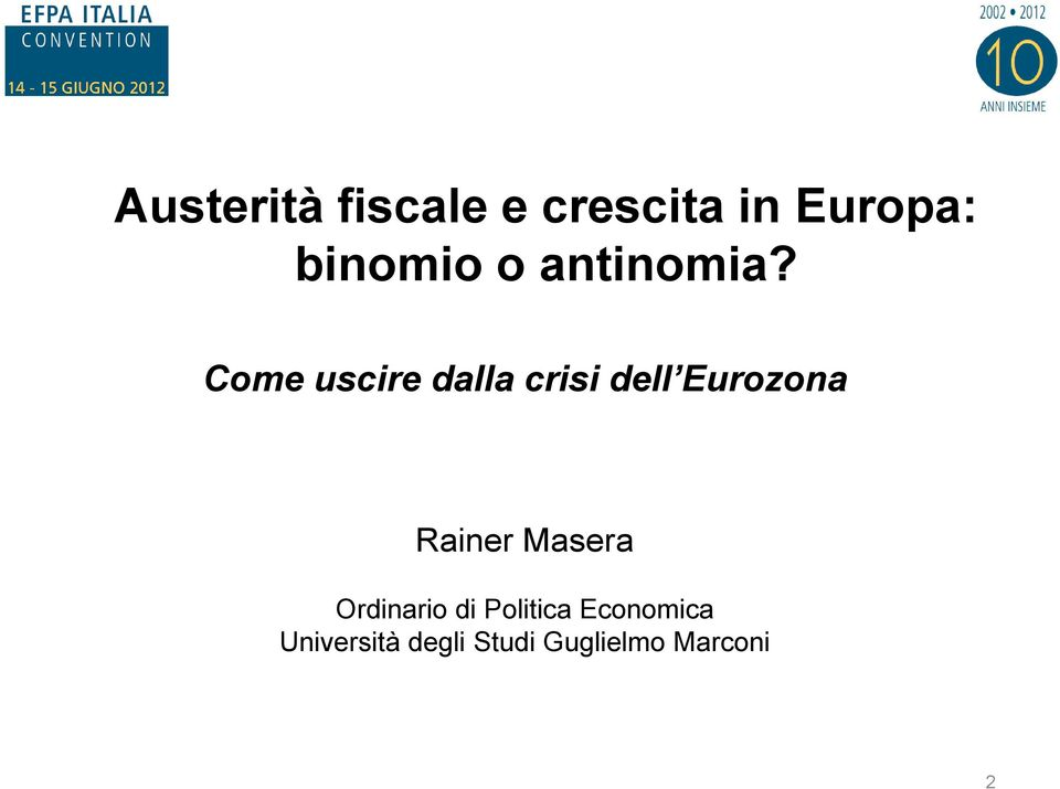 Come uscire dalla crisi dell Eurozona Rainer