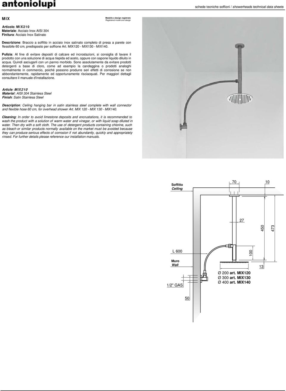 Article: 210 Description: Ceiling hanging bar in satin stainless steel complete with wall