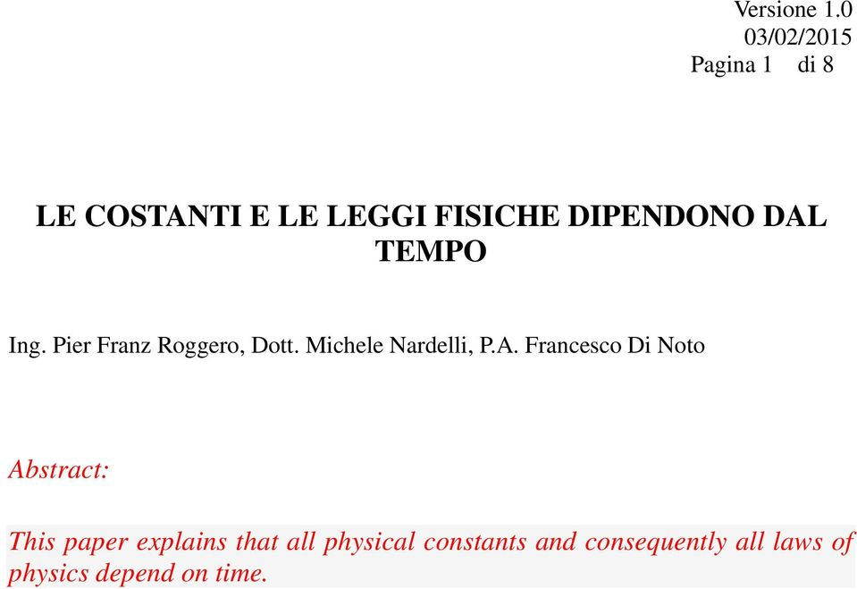 Francesco Di Noto Abstract: This paper explains that all