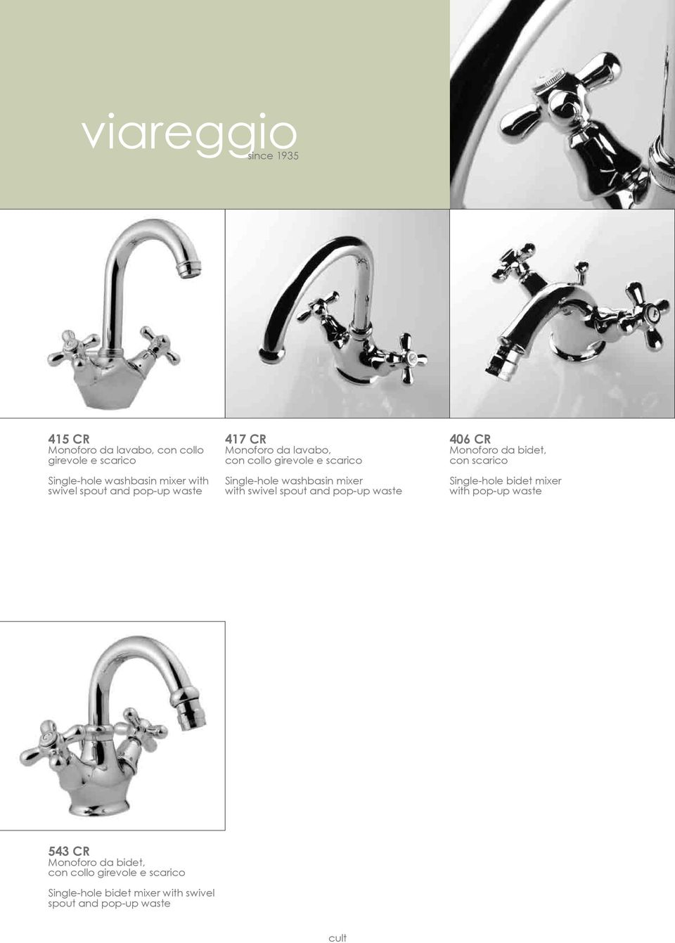 mixer with swivel spout and pop-up waste 406 CR Monoforo da bidet, con scarico Single-hole bidet mixer with