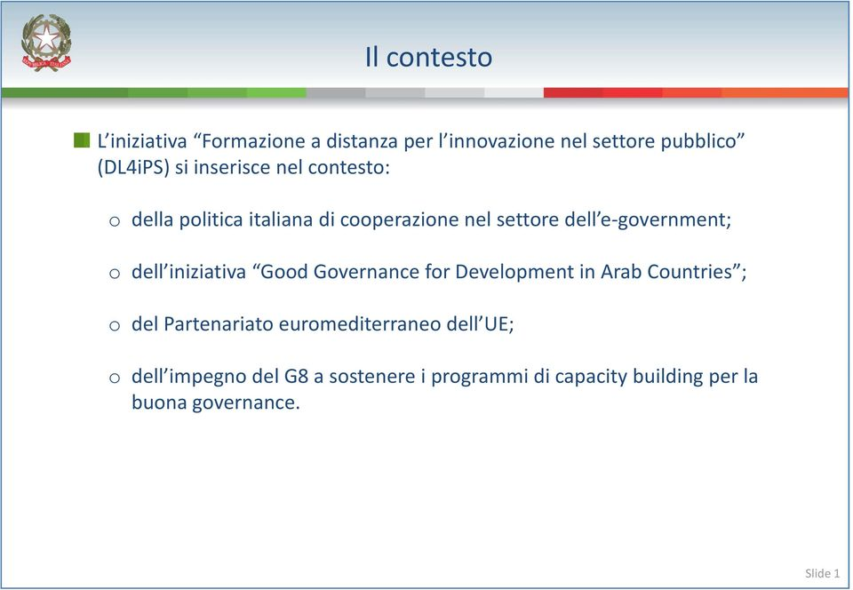 e government; o dell iniziativa Good Governance for Development in Arab Countries ; o del Partenariato