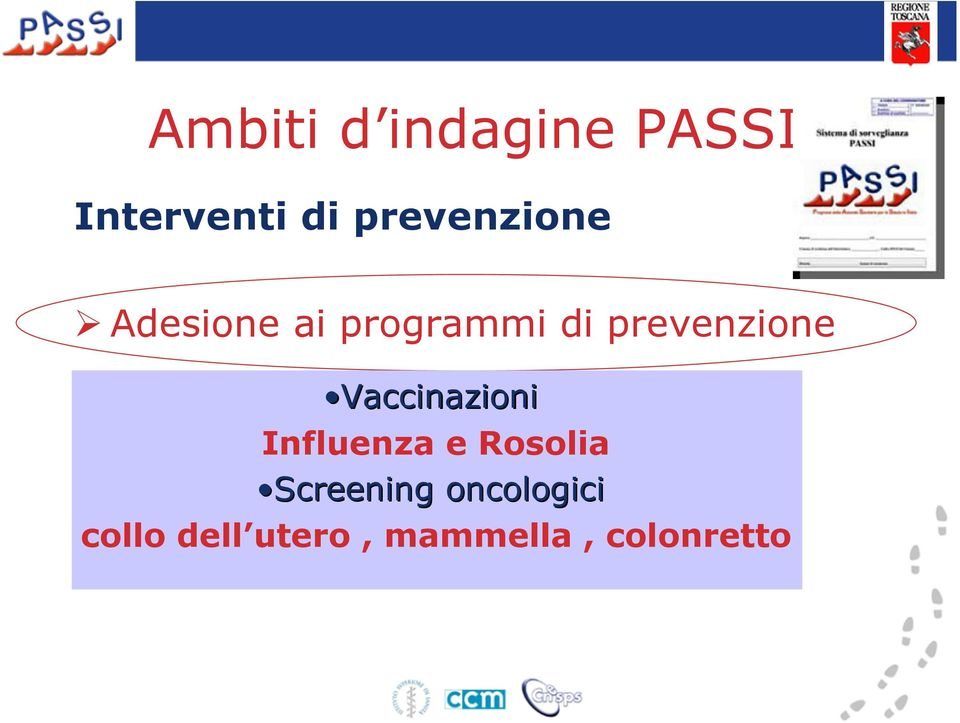 Influenza e Rosolia Screening oncologici collo dell