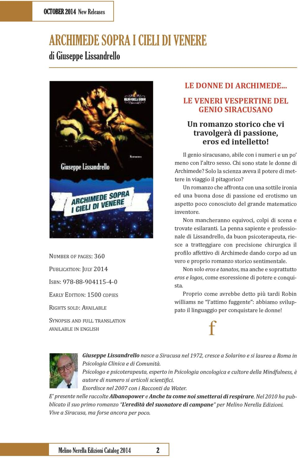 NUMBEr of PagES: 360 PUBLiCaTioN: JULY 2014 isbn: 978-88-904115-4-0 EarLY EDiTioN: 1500 CoPiES rights SoLD: available SYNoPSiS and FULL TraNSLaTioN available in ENgLiSH il genio siracusano, abile con