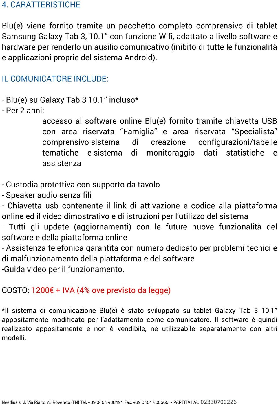IL COMUNICATORE INCLUDE: - Blu(e) su Galaxy Tab 3 10.