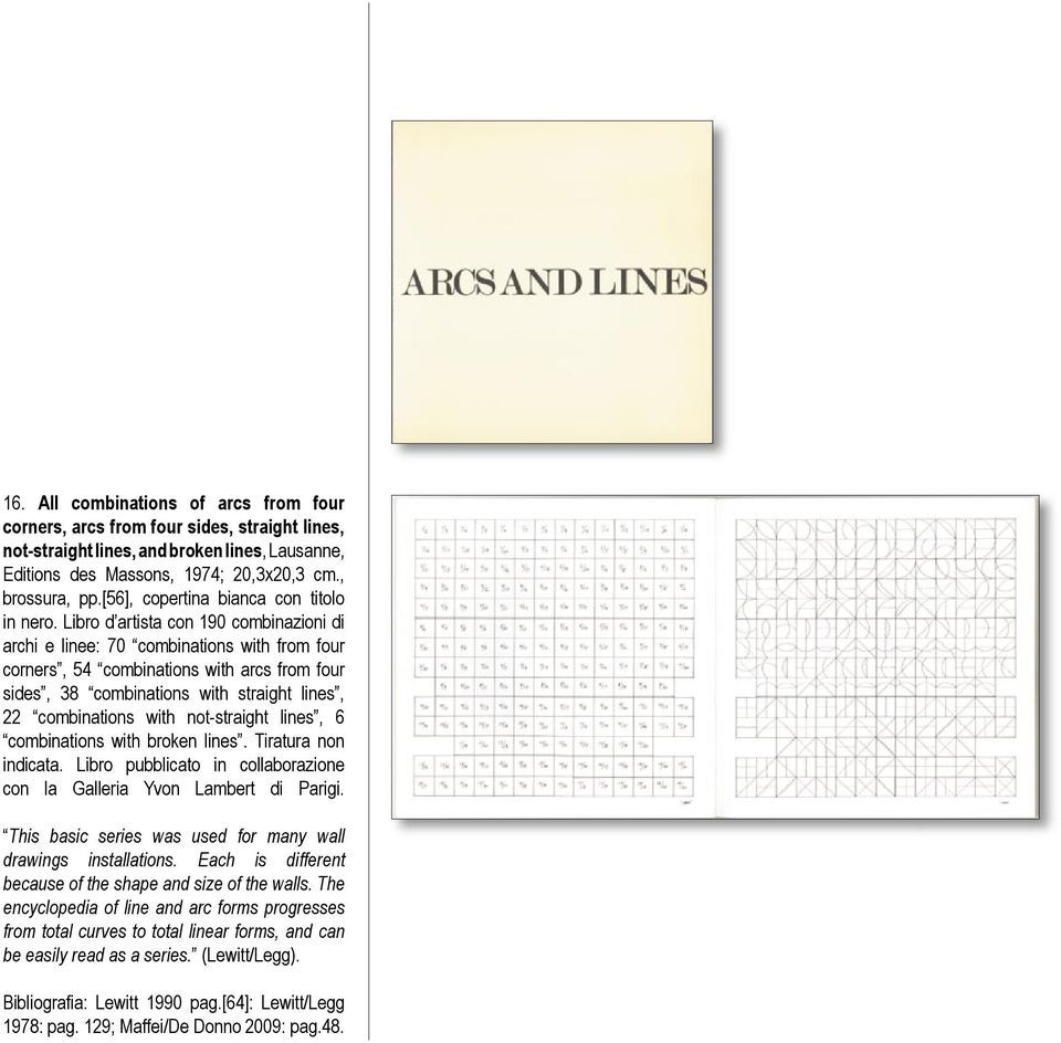 Libro d artista con 190 combinazioni di archi e linee: 70 combinations with from four corners, 54 combinations with arcs from four sides, 38 combinations with straight lines, 22 combinations with