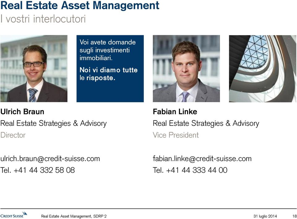 Ulrich Braun Real Estate Strategies & Advisory Director Fabian Linke Real Estate Strategies & Advisory