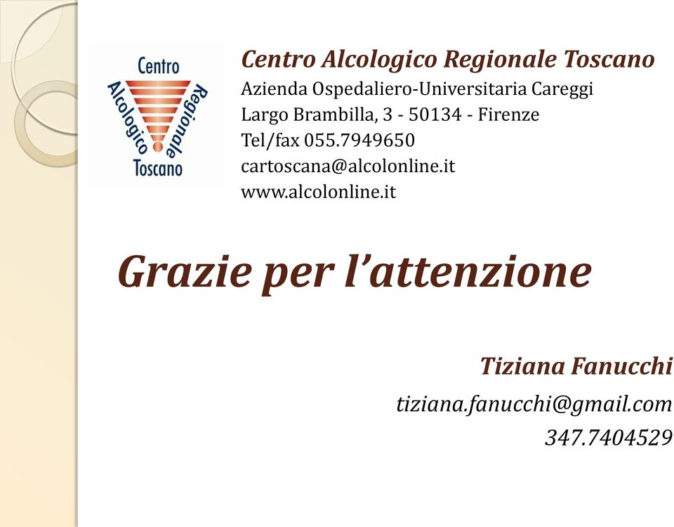 Firenze Tel/fax 055.7949650 cartoscana@alcolonline.it www.