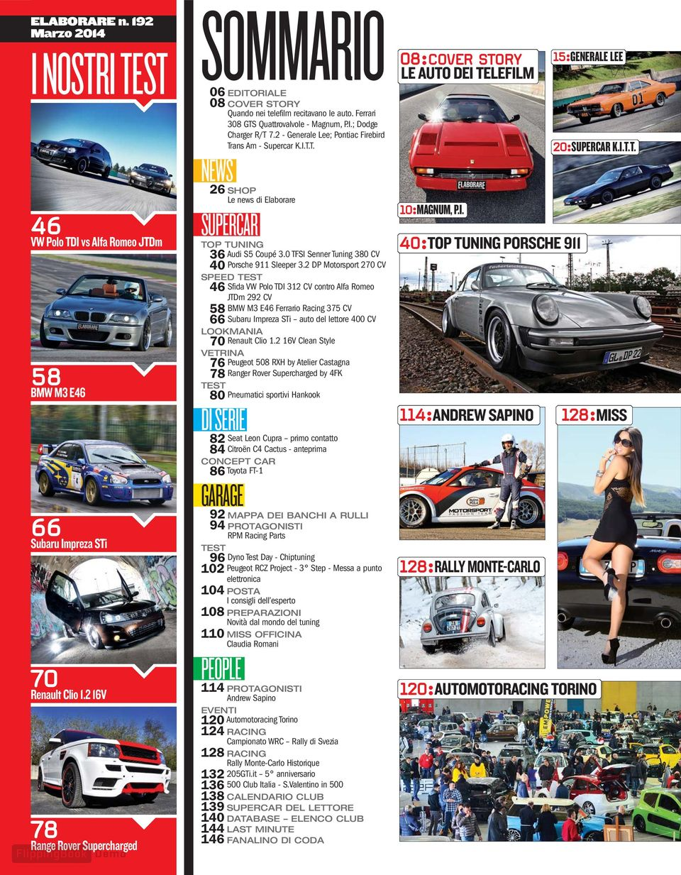2 - Generale Lee; Pontiac Firebird Trans Am - Supercar K.I.T.T. NEWS 26 SHOP Le news di Elaborare SUPERCAR TOP TUNING 36 Audi S5 Coupé 3.0 TFSI Senner Tuning 380 CV 40 Porsche 911 Sleeper 3.