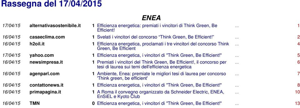 "com 1 Efficienza energetica, i vincitori di ""Think Green, Be Efficient!""... 5 16/04/15 newsimpresa.it 1 Premiati i vincitori del Think Green, Be Efficient!"