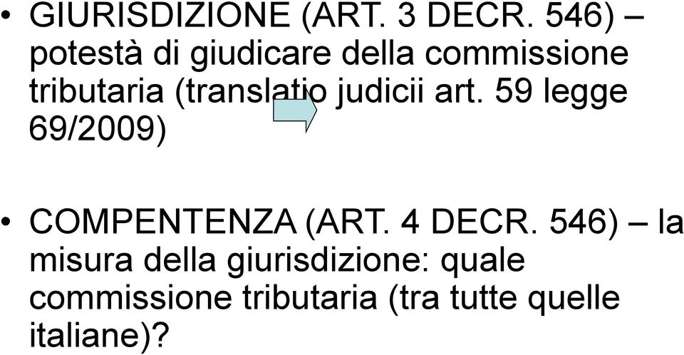 (translatio judicii art. 59 legge 69/2009) COMPENTENZA (ART.