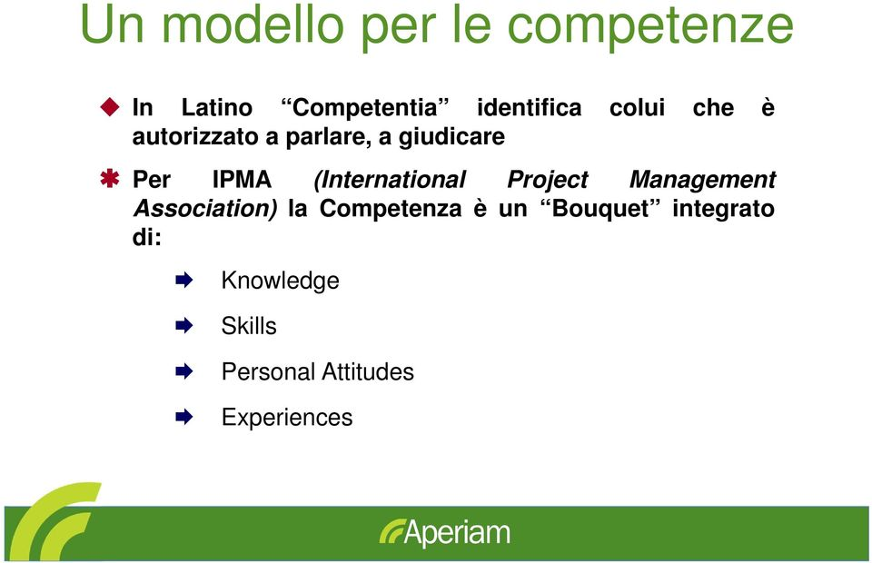 (International Project Management Association) la Competenza è