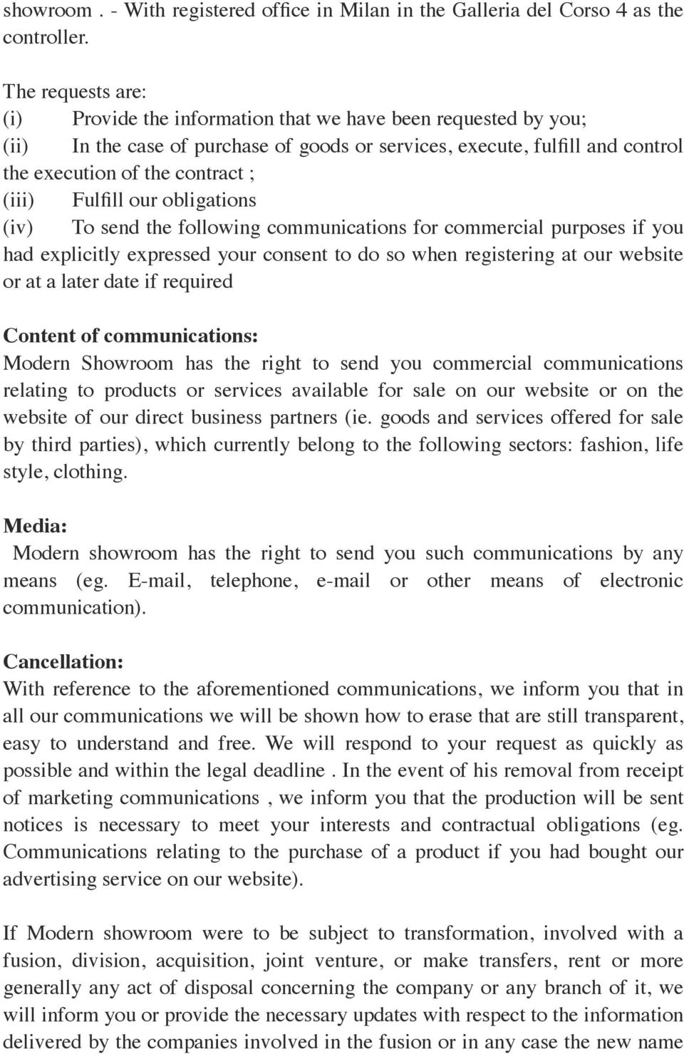 Fulfill our obligations (iv) To send the following communications for commercial purposes if you had explicitly expressed your consent to do so when registering at our website or at a later date if