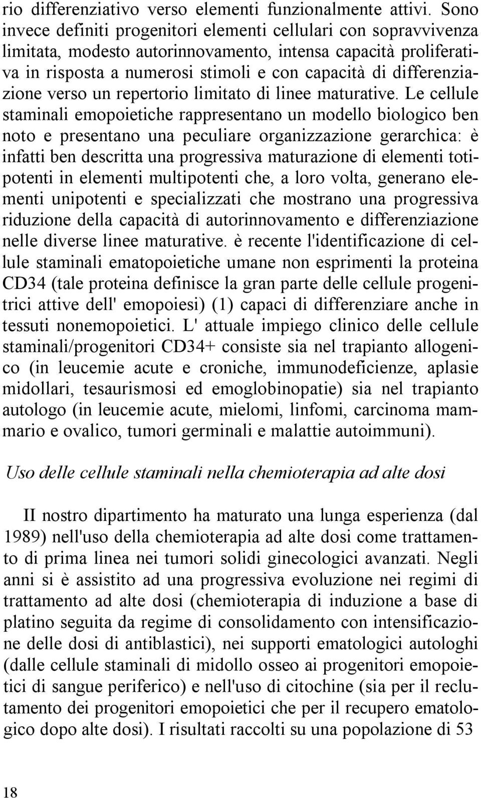 differenziazione verso un repertorio limitato di linee maturative.