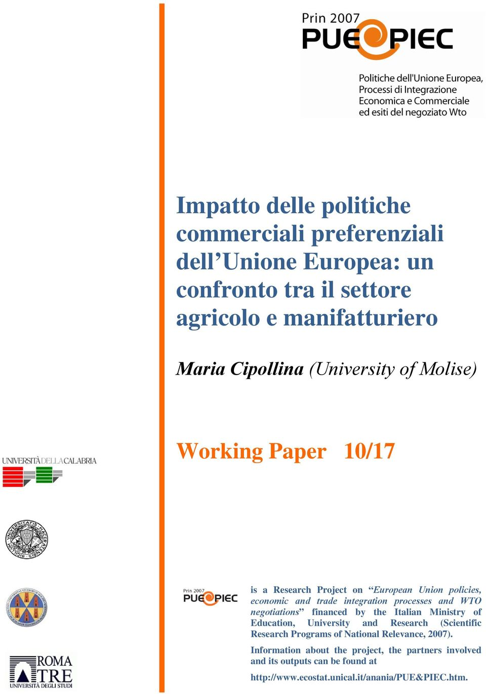 WTO negotiations financed by the Italian Ministry of Education, University and Research (Scientific Research Programs of National Relevance,