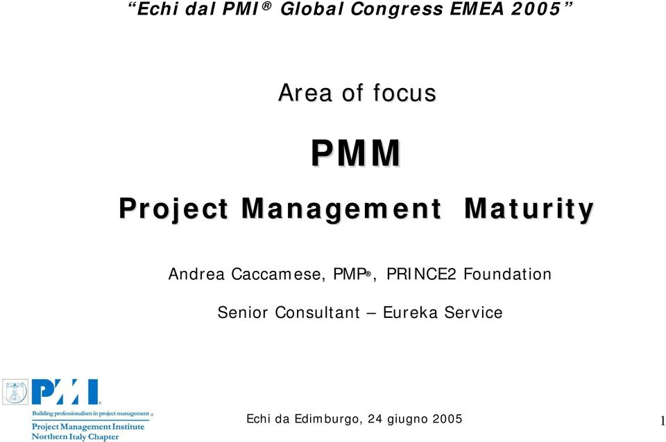 Caccamese, PMP, PRINCE2 Foundation Senior