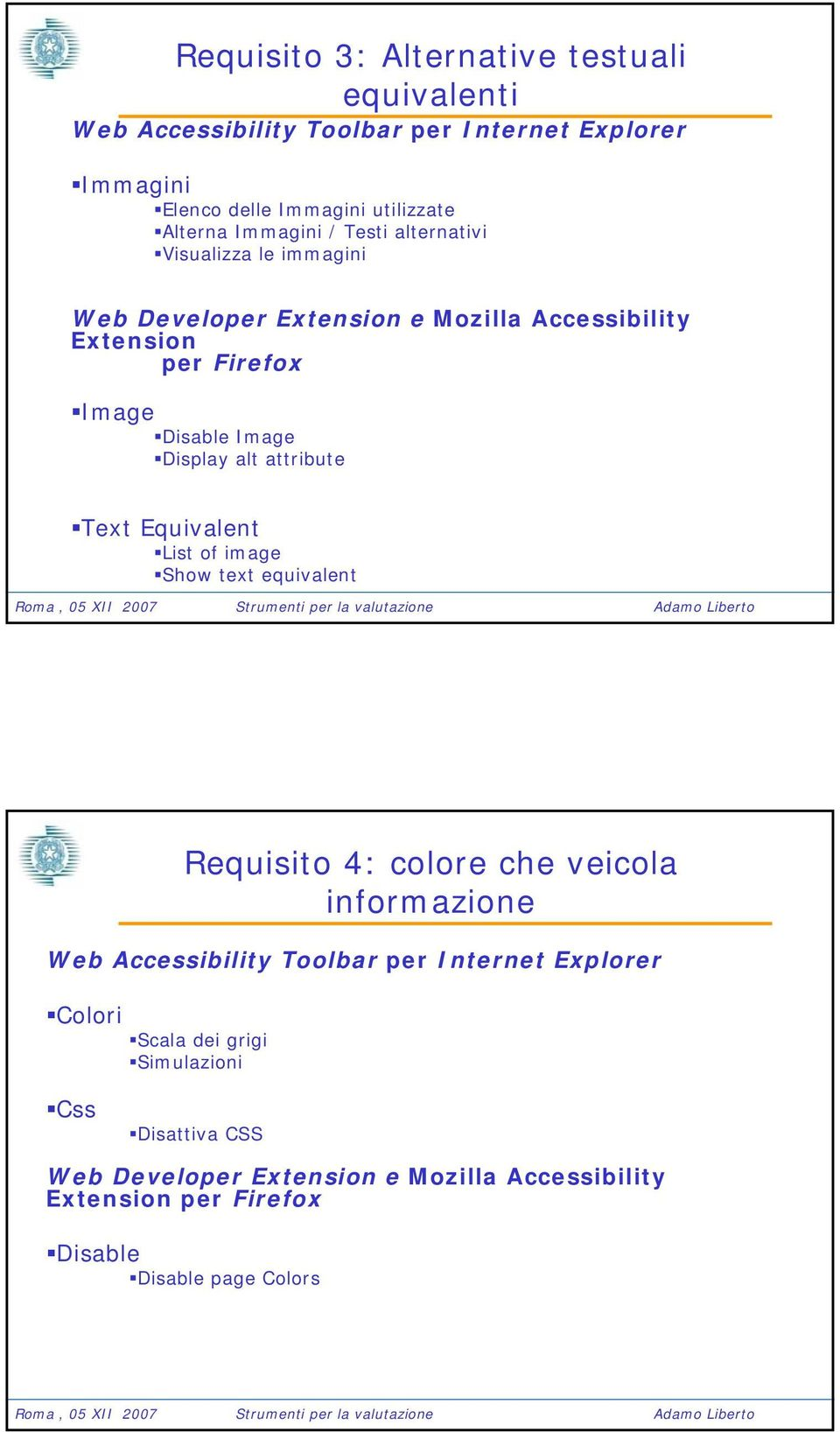 Display alt attribute Text Equivalent List of image Show text equivalent Requisito 4: colore che