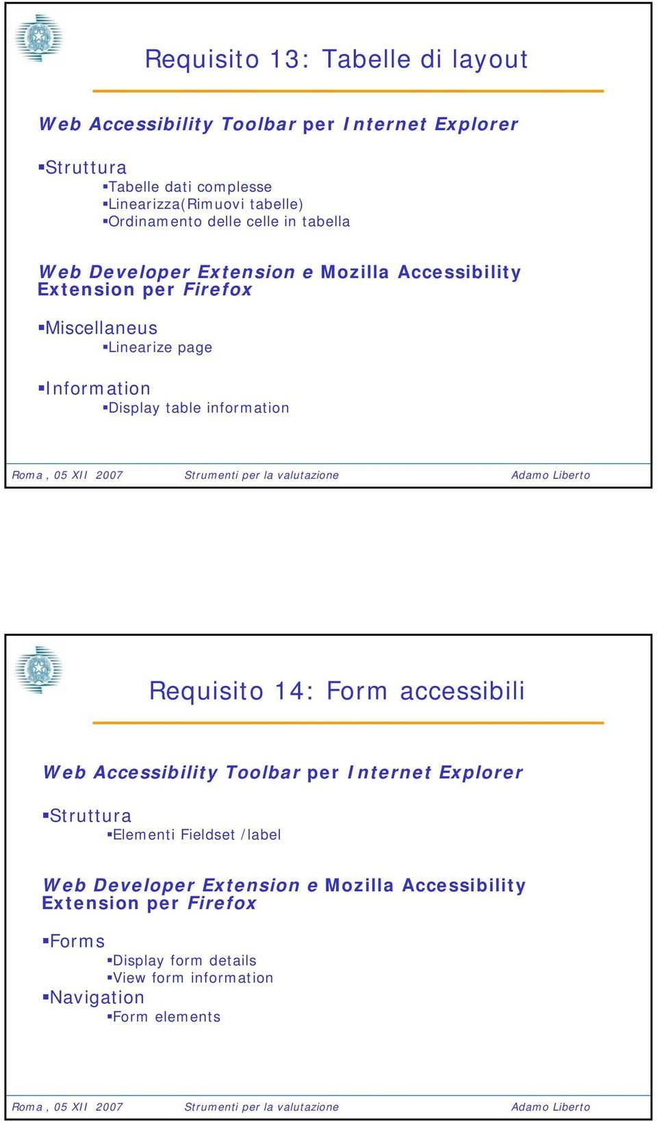 Display table information Requisito 14: Form accessibili Struttura Elementi