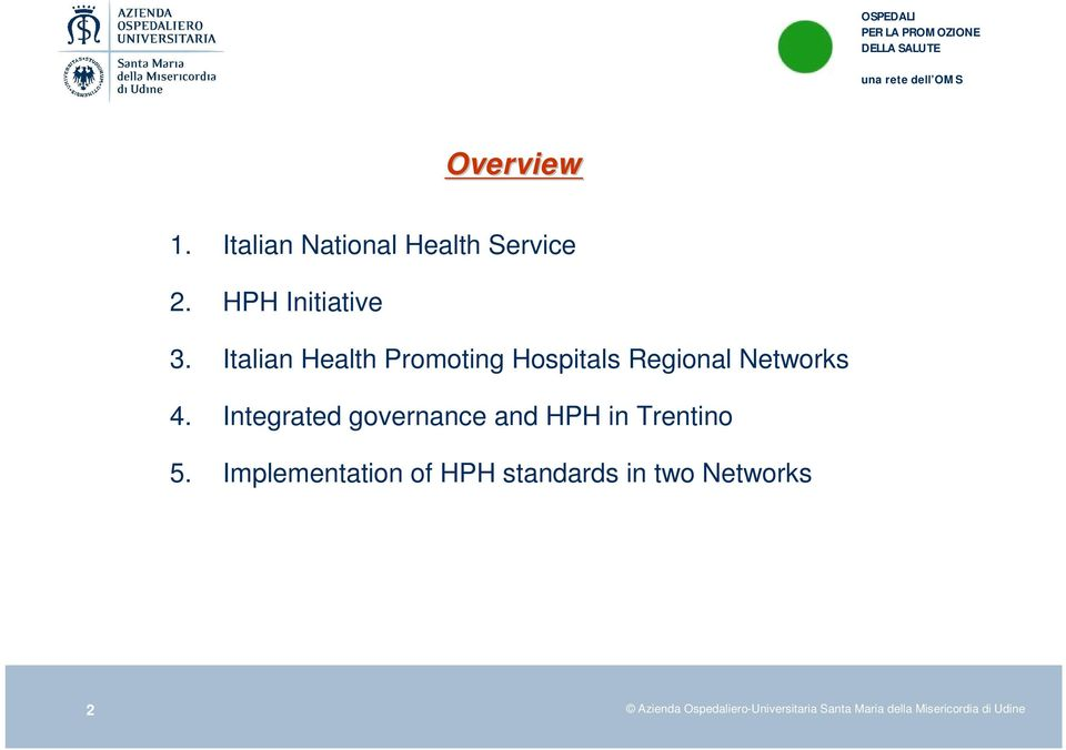 Integrated governance and HPH in Trentino 5.