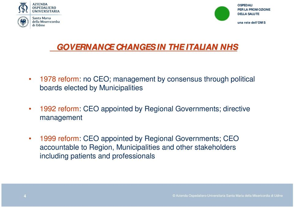 reform: CEO appointed by Regional Governments; CEO accountable to Region, Municipalities and other