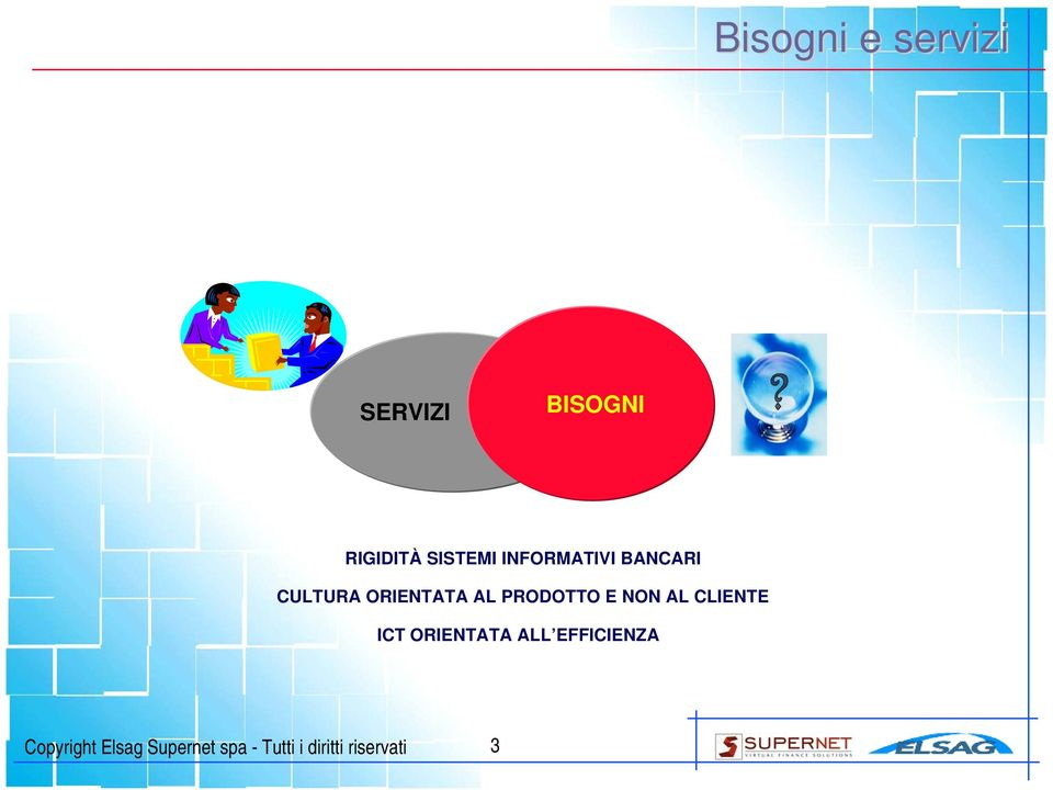 NON AL CLIENTE ICT ORIENTATA ALL EFFICIENZA