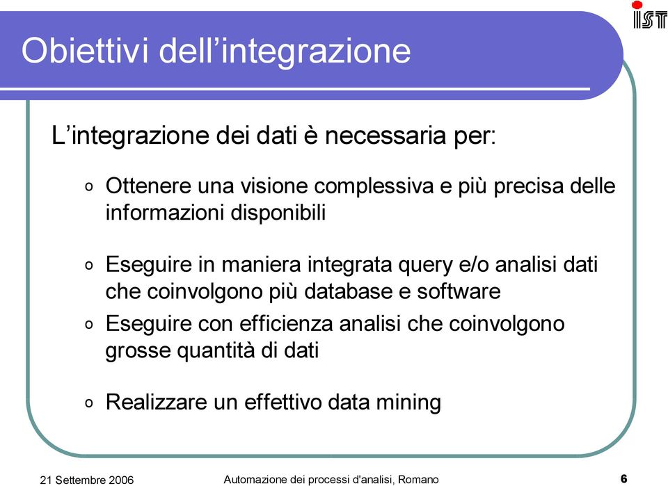 integrata query e/ analisi dati che cinvlgn più database e sftware Eseguire cn