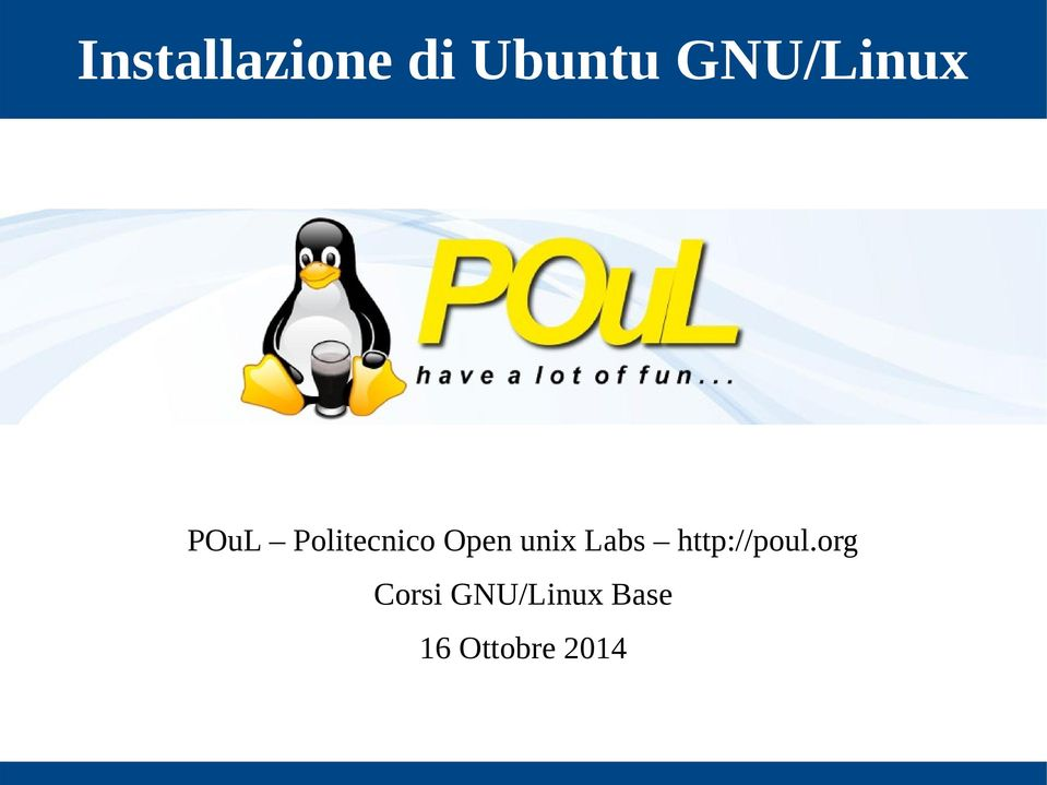 Open unix Labs http://poul.