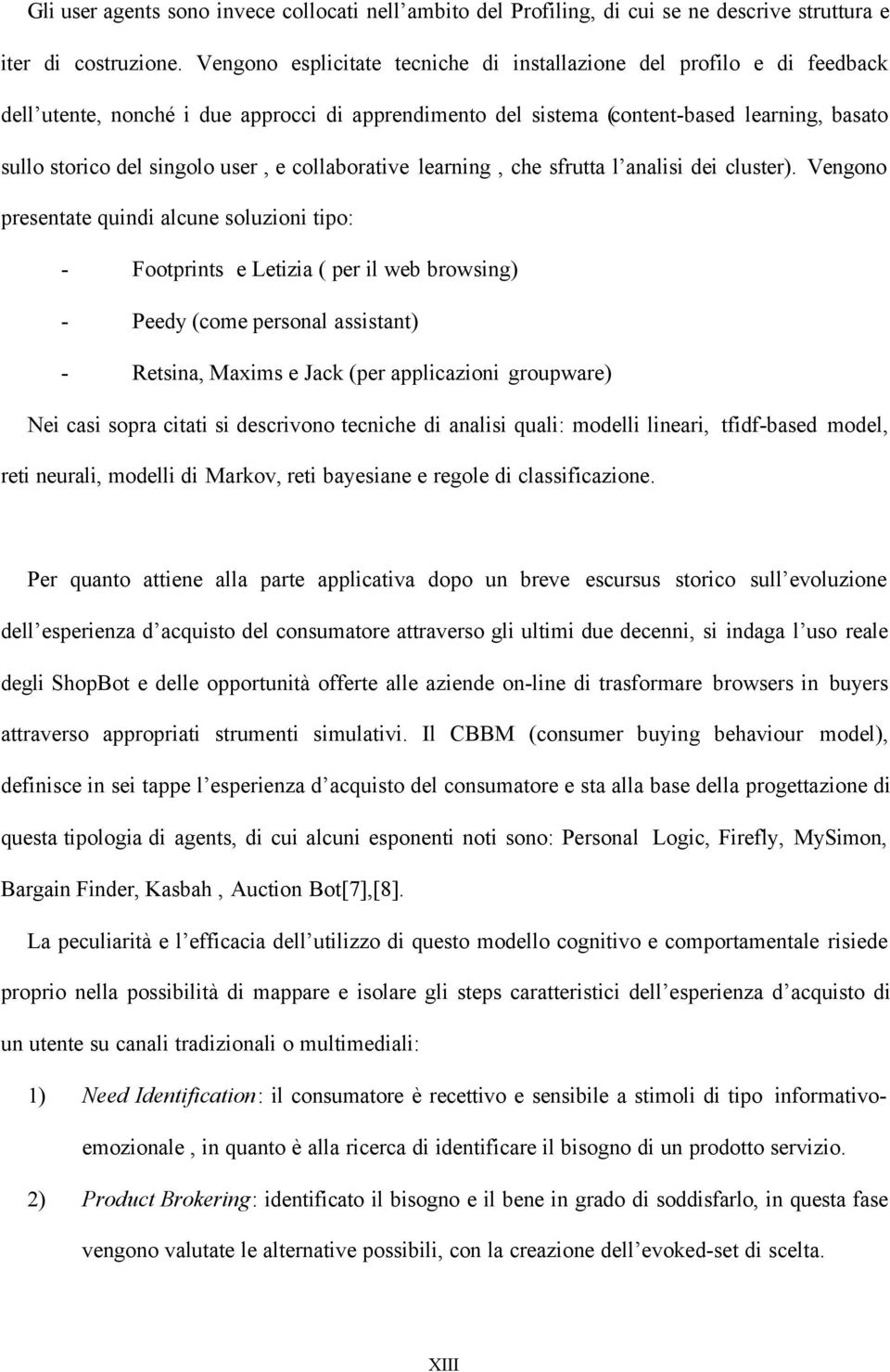 e collaborative learning, che sfrutta l analisi dei cluster).
