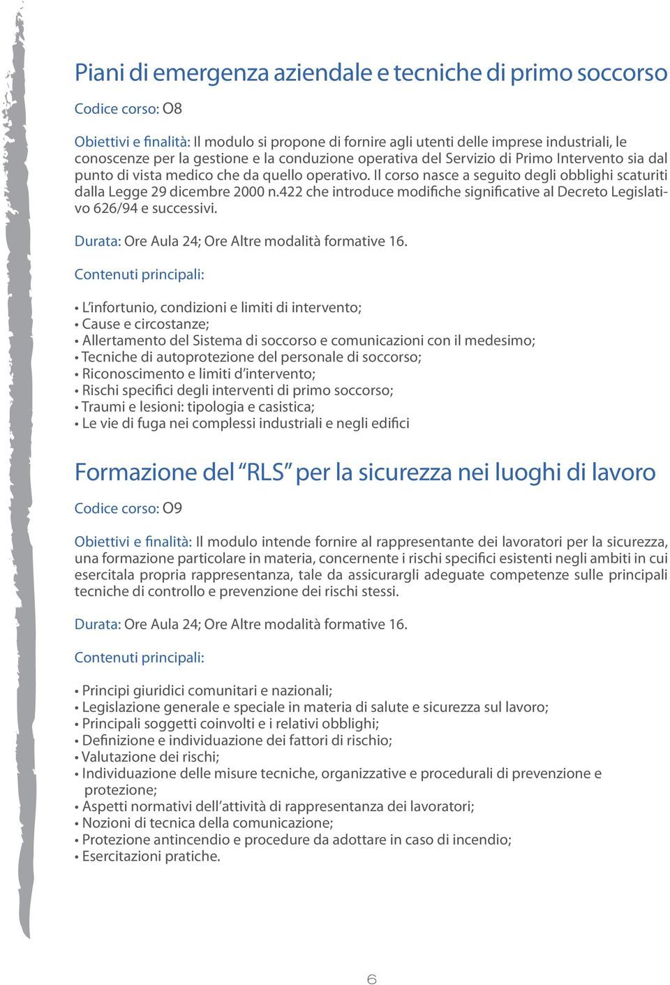 422 che introduce modifiche significative al Decreto Legislativo 626/94 e successivi.
