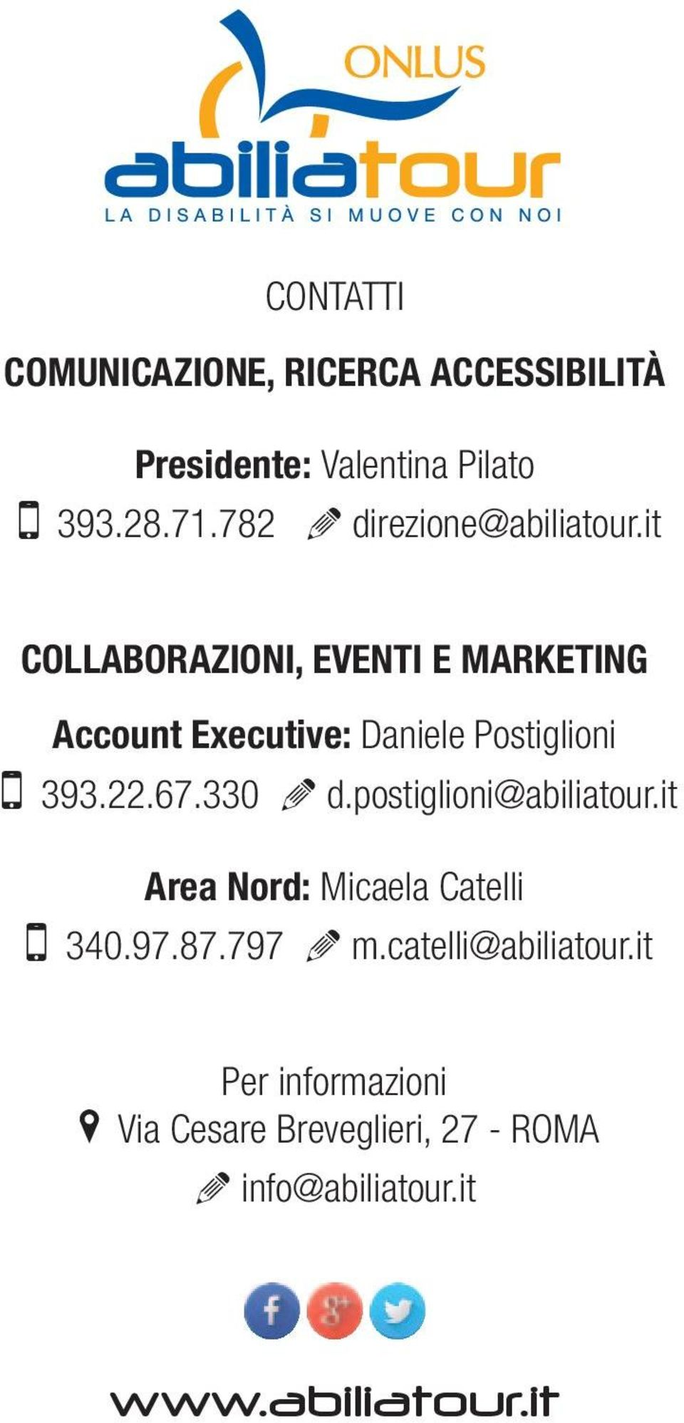 it COLLABORAZIONI, EVENTI E MARKETING Account Executive: Daniele Postiglioni 5 393.22.67.330 a d.