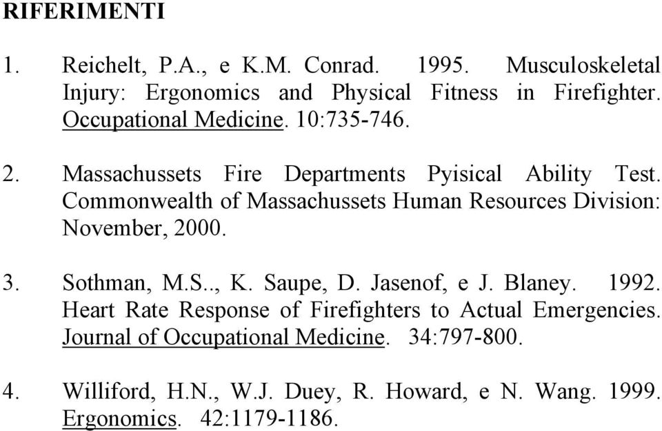 Commonwealth of Massachussets Human Resources Division: November, 2000. 3. Sothman, M.S.., K. Saupe, D. Jasenof, e J. Blaney. 1992.