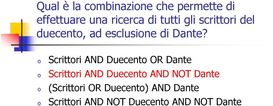 Scrittri AND Duecent OR Dante Scrittri AND Duecent AND NOT