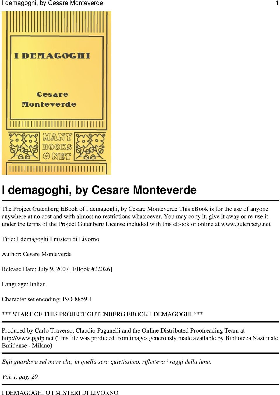 net Title: I demagoghi I misteri di Livorno Author: Cesare Monteverde Release Date: July 9, 2007 [EBook #22026] Language: Italian Character set encoding: ISO-8859-1 *** START OF THIS PROJECT