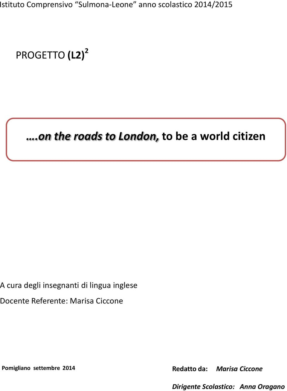 on the roads to London, to be a world citizen A cura degli insegnanti