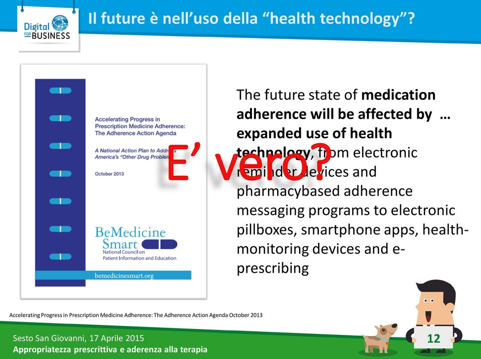 electronic reminder devices and pharmacybased adherence messaging programs to electronic pillboxes,