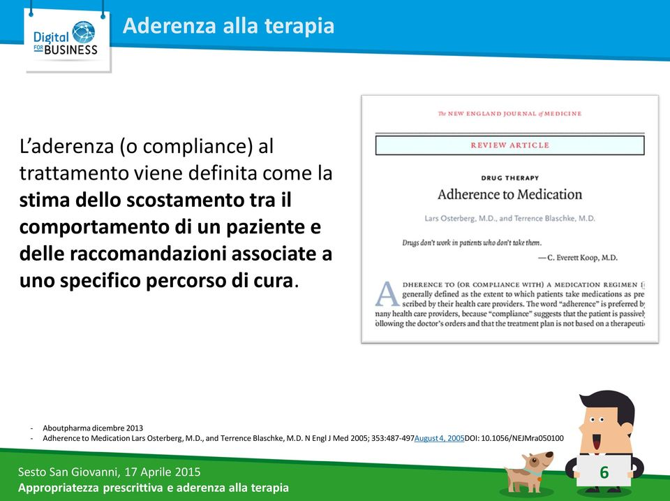specifico percorso di cura. Aboutpharma dicembre 2013 Adherence to Medication Lars Osterberg, M.