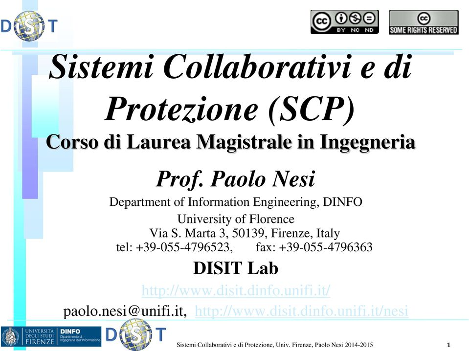Marta 3, 50139, Firenze, Italy tel: +39-055-4796523, fax: +39-055-4796363 DISIT Lab http://www.disit.dinfo.