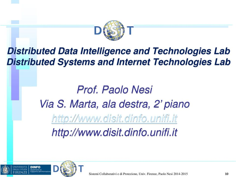 Marta, ala destra, 2 piano http://www.disit.dinfo.unifi.it http://www.