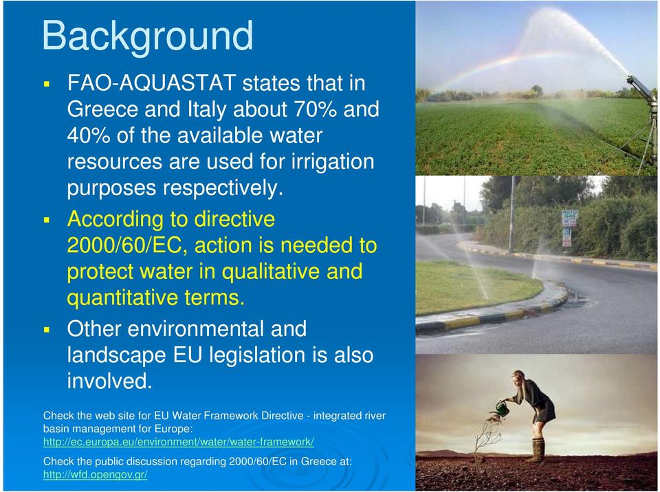 Other environmental and landscape EU legislation is also involved.