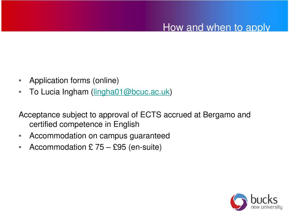 uk) Acceptance subject to approval of ECTS accrued at Bergamo