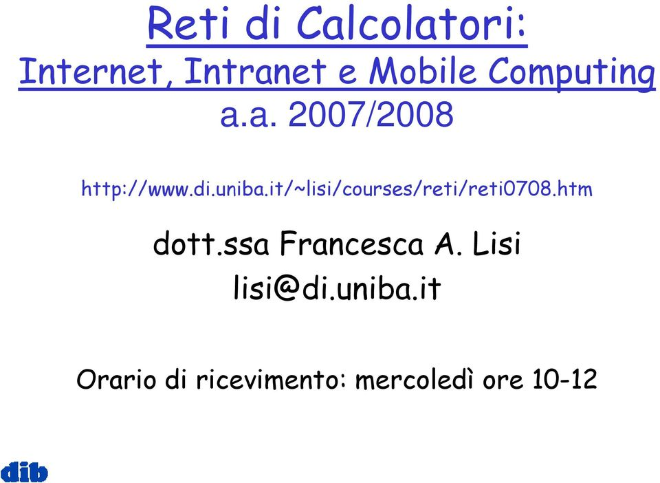 it/~lisi/courses/reti/reti0708.htm dott.