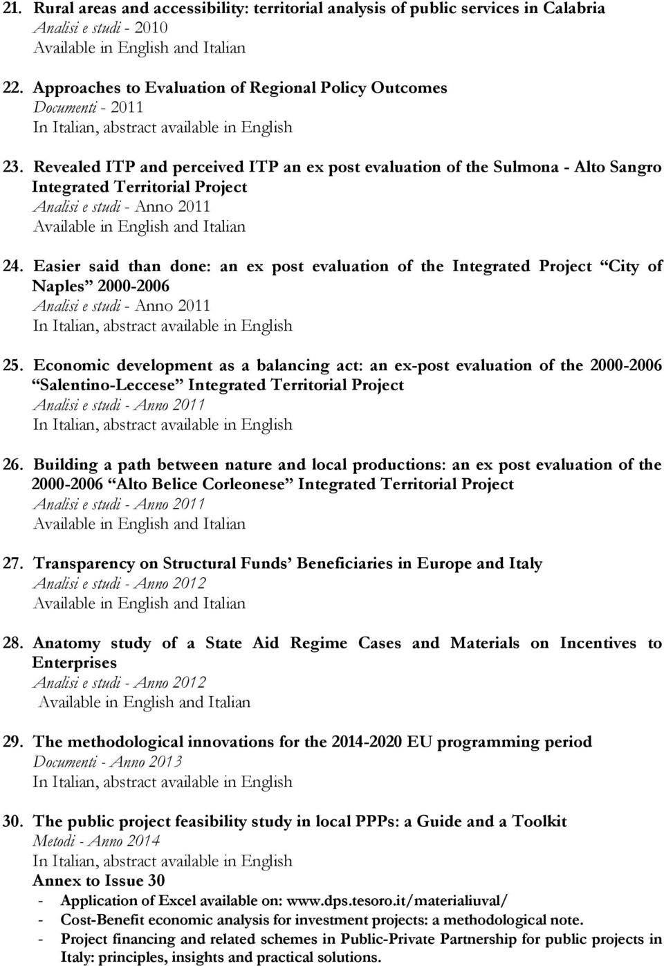 Easier said than done: an ex post evaluation of the Integrated Project City of Naples 2000-2006 25.
