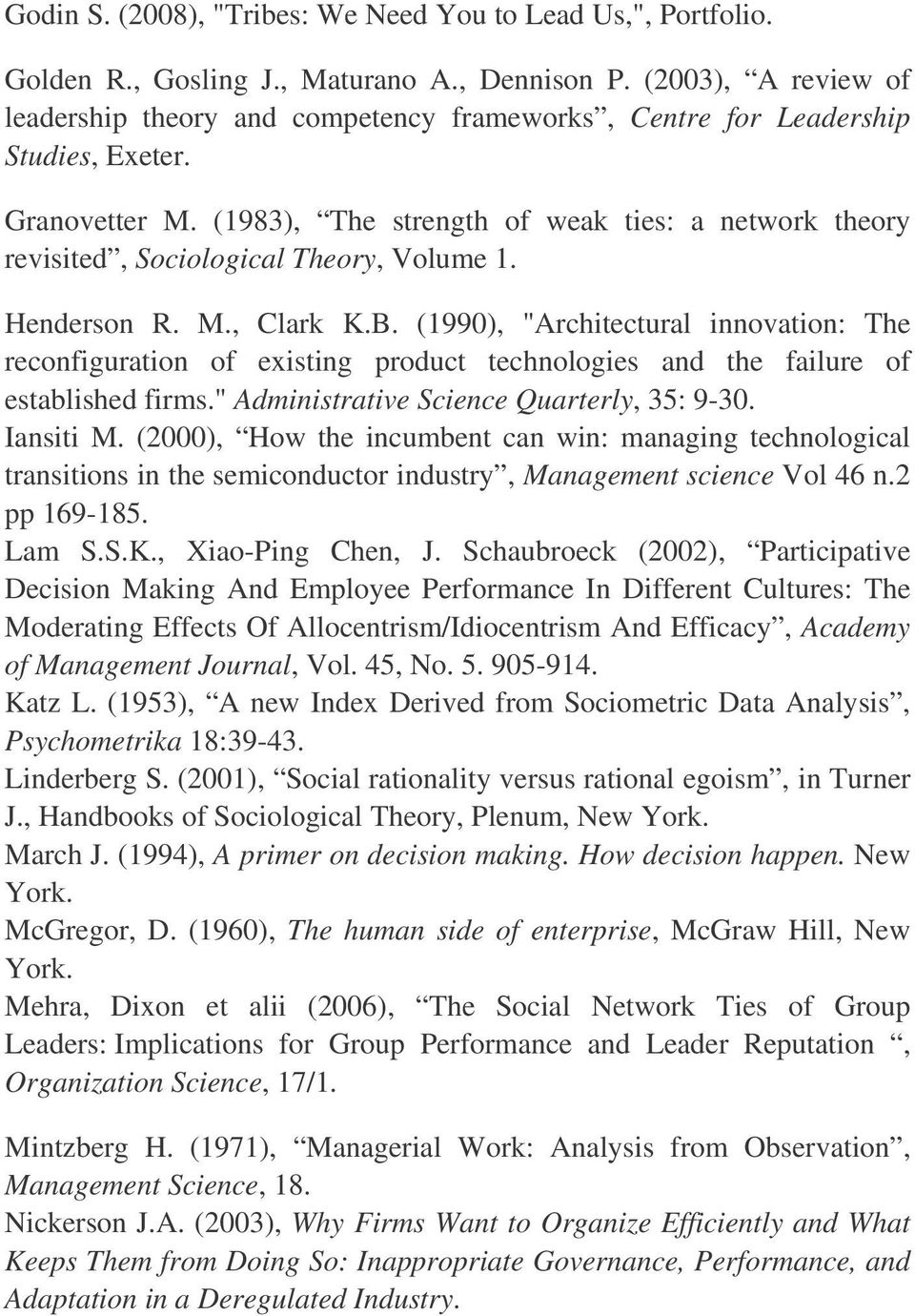 (1983), The strength of weak ties: a network theory revisited, Sociological Theory, Volume 1. Henderson R. M., Clark K.B.