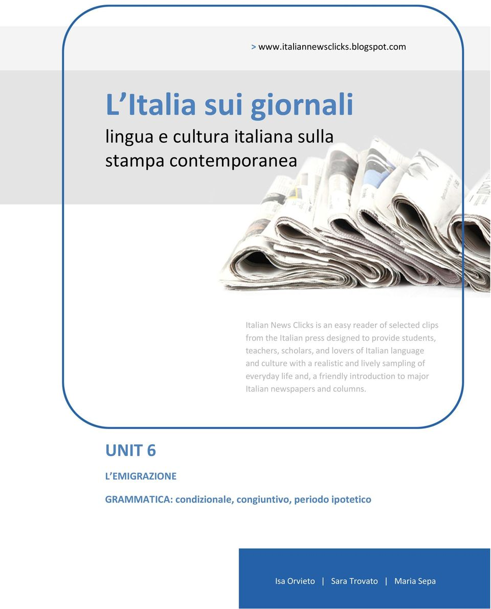 clips from the Italian press designed to provide students, teachers, scholars, and lovers of Italian language and culture with a